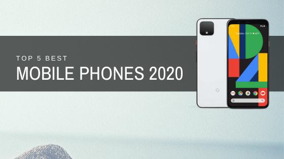 5 Best Mobile Phones In 2020