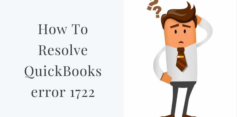 How to Fix QuickBooks Error 1722